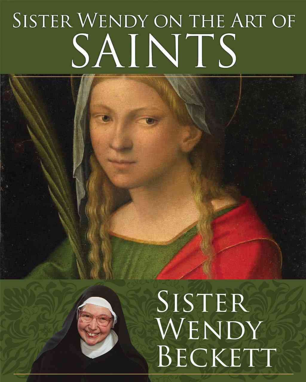 Sister Wendy on the Art of Saints (Paperback)