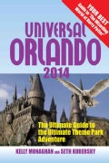 Universal Orlando 2014: The Ultimate Guide to the Ultimate Theme Park Adventure (Paperback)