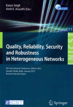 Quality, Reliability, Security and Robustness in Heterogeneous Networks: 9th International Confernce, QShine 2013... (Paperback)