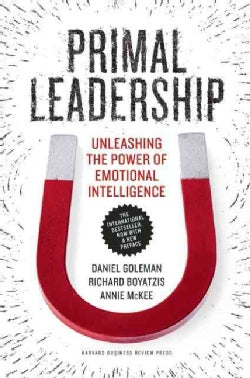 Primal Leadership: Unleashing the Power of Emotional Intelligence (Paperback)