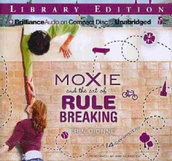 Moxie and the Art of Rule Breaking: A 14-Day Mystery: Library Edition (CD-Audio)