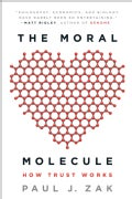 The Moral Molecule: How Trust Works (Paperback)