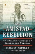 The Amistad Rebellion: An Atlantic Odyssey of Slavery and Freedom (Paperback)