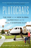 Plutocrats: The Rise of the New Global Super-Rich and the Fall of Everyone Else (Paperback)