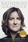 Katherine Grainger: Dreams Do Come True (Hardcover)