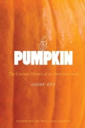 Pumpkin: The Curious History of an American Icon (Paperback)