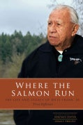 Where the Salmon Run: The Life and Legacy of Billy Frank Jr. (Paperback)