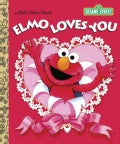 Elmo Loves You Little Golden Book (Hardcover)