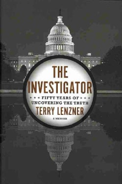 The Investigator: Fifty Years of Uncovering the Truth (Hardcover)
