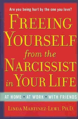 Freeing Yourself from the Narcissist in Your Life (Paperback)