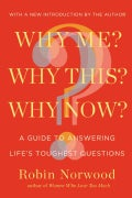 Why Me? Why This? Why Now?: A Guide to Answering Life's Toughest Questions (Paperback)