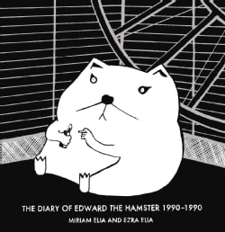 The Diary of Edward the Hamster 1990-1990 (Hardcover)