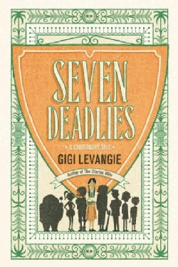 Seven Deadlies: A Cautionary Tale (Hardcover)