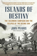 Islands of Destiny: The Solomons Campaign and the Eclipse of the Rising Sun (Paperback)