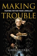 Making Trouble: Fighting for Fair Trade Jewellery (Paperback)