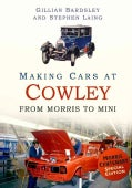 Making Cars at Cowley: From Morris to Mini (Paperback)