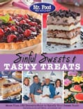 Mr. Food Test Kitchen Sinful Sweets & Tasty Treats: More Than 150 Desserts Sure to Satisfy Your Sweet Tooth (Paperback)