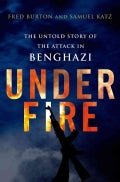 Under Fire: The Untold Story of the Attack in Benghazi (Hardcover)