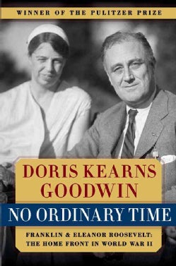 No Ordinary Time: Franklin and Eleanor Roosevelt: The Home Front in World War II (Hardcover)
