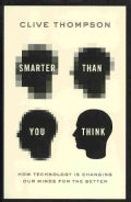 Smarter Than You Think: How Technology Is Changing Our Minds for the Better (Hardcover)