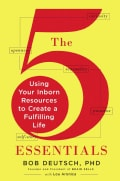 The 5 Essentials: Using Your Inborn Resources to Create a Fulfilling Life (Hardcover)