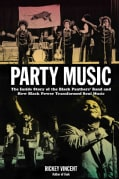 Party Music: The Inside Story of the Black Panthers' Band and How Black Power Transformed Soul Music (Paperback)