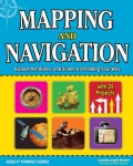 Mapping and Navigation: Explore the History and Science of Finding Your Way With 20 Projects (Hardcover)