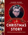 A Christmas Story: Behind the Scenes of a Holiday Classic (Hardcover)