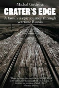 Crater's Edge: A Family's Epic Journey Through Wartime Russia (Paperback)