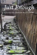 Just Enough: A Journey into Thailand's Troubled South (Paperback)