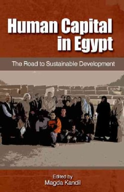 Human Capital in Egypt: The Road to Sustainable Development (Paperback)