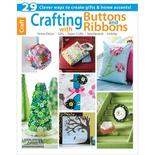 Leisure Arts-Crafting With Buttons & Ribbons
