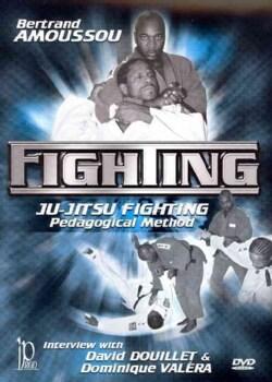 Jiu-Jitsu Fighting: Pedagogical Method by Bertrand Amoussou