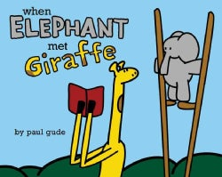 When Elephant Met Giraffe (Hardcover)