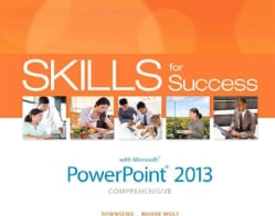 Skills for Success With Microsoft PowerPoint 2013