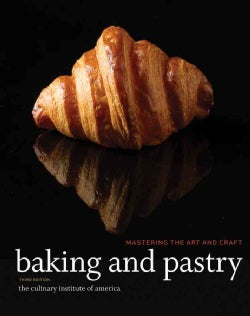 Baking and Pastry: Mastering the Art and Craft (Paperback)