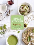 Spice Kitchen: From the Ganges to Goa : Fresh Indian Cuisine to Make at Home (Hardcover)