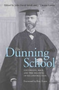The Dunning School: Historians, Race, and the Meaning of Reconstruction (Hardcover)