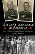Hitler's Generals in America: Nazi Pows and Allied Military Intelligence (Hardcover)