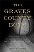 The Graves County Boys: A Tale of Kentucky Basketball, Perseverance, and the Unlikely Championship of the Cuba Cubs (Paperback)
