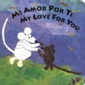 Mi Amor Por Ti/My Love for You: My Love for You (Board book)