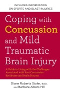 Coping With Concussion and Mild Traumatic Brain Injury: A Guide to Living With the Challenges Associated With Pos... (Paperback)