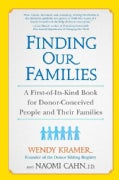 Finding Our Families: A First-of-Its-Kind Book for Donor-Conceived People and Their Families (Paperback)
