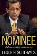 The Nominee: A Political and Spiritual Journey (Hardcover)