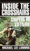 Inside the Crosshairs: Snipers in Vietnam (Paperback)
