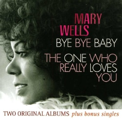 MARY WELLS - BYE BYE BABY/THE ONE WHO REALLY LOVES YOU