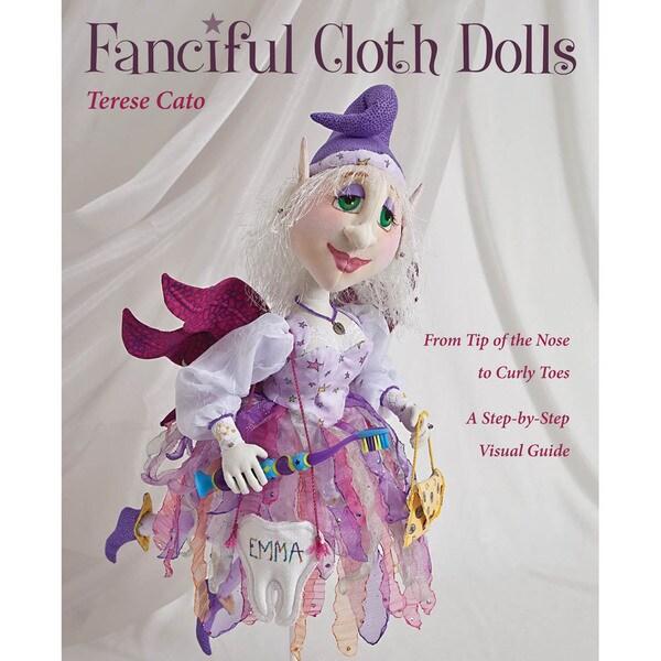 C & T Publishing-Fanciful Cloth Dolls
