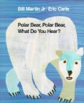 Polar Bear, Polar Bear, What Do You Hear? (Hardcover)