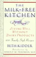 The Milk Free Kitchen: Living Well Without Dairy Products (Paperback)