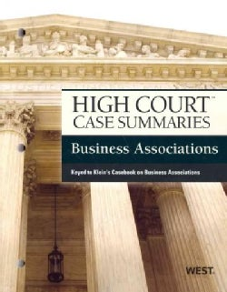 High Court Case Summaries Business Associations: Keyed to Klein, Ramseyer and Bainbridge's Casebook on Business A... (Paperback)